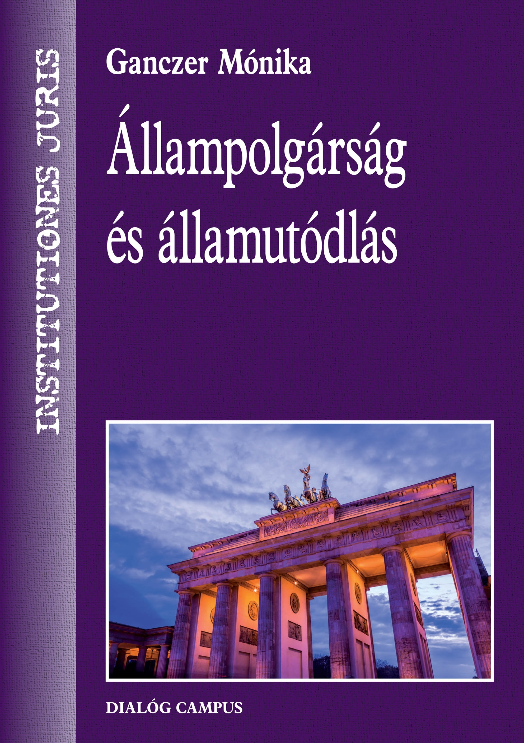 Megjelent Ganczer Mónika: Állampolgárság és államutódlás című könyve